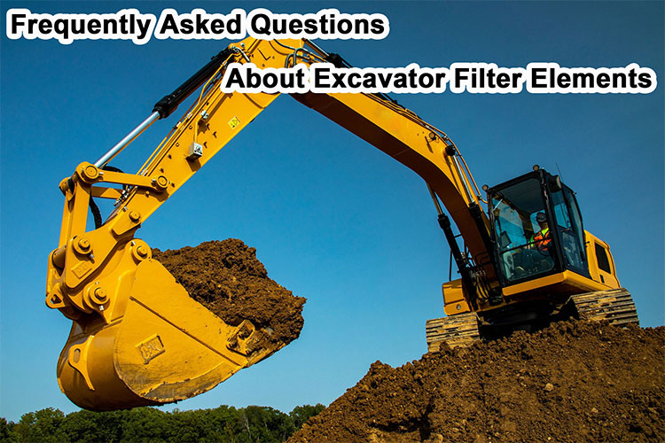 Frequently Asked Questions About Excavator Filter Elements